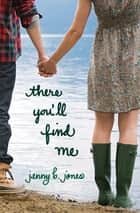 There You'll Find Me ebook by Thomas Nelson