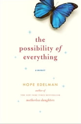 The Possibility of Everything - A Memoir ebook by Hope Edelman