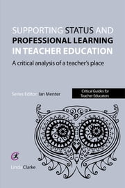 Teacher Status and Professional Learning - The Place Model ebook by Linda Clarke,Ian Menter