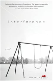 Interference - A Novel ebook by Michelle Berry