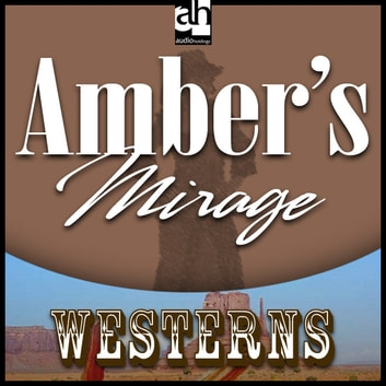 Amber's Mirage audiobook by Zane Grey