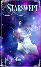Starswept ebook by Mary Fan