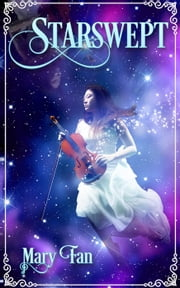 Starswept Ebook di Mary Fan