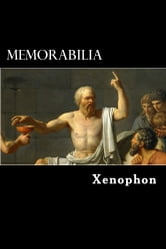 Memorabilia - The Memorable Thoughts of Socrates ebook by Xenophon