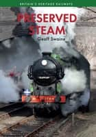 Preserved Steam ebook by Geoff Swaine