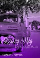 Keeping Meg - Devil's Knights, #6 ebook by Winter Travers