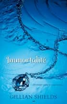 Immortalité - Immortalité ebook by Gillian Shields