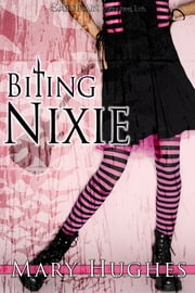 Biting Nixie ebook by Mary Hughes