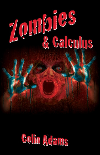 Zombies and Calculus eBook by Colin Adams
