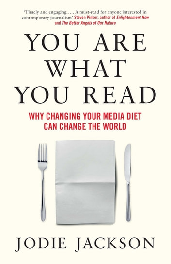 You Are What You Read - Why changing your media diet can change the world ebook by Jodie Jackson