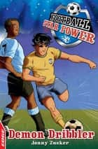 EDGE: Football Star Power: Demon Dribbler ebook by Jonny Zucker