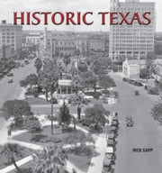 Historic Texas ebook by Rick Sapp