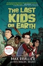 The Last Kids on Earth ebook by Max Brallier, Douglas Holgate