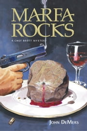 Marfa Rocks: A Chef Brett Mystery ebook by John DeMers