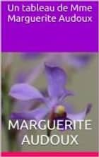 Un tableau de Mme Marguerite Audoux ebook by Marguerite Audoux