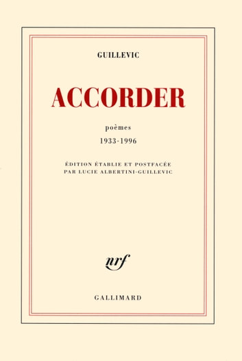 Accorder - Poèmes 1933-1996 eBook by Eugène Guillevic