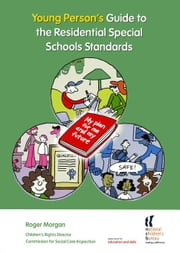 Young Person's Guide to the Residential Special Schools Standards ebook by Morgan, Roger
