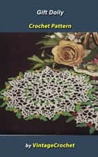 Gift Doily Vintage Crochet Pattern ebook by Vintage Crochet