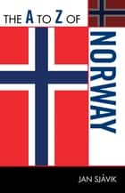 The A to Z of Norway ebook by Jan Sjåvik