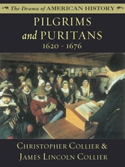 Pilgrims and Puritans: 1620 - 1676 ebook by James Lincoln Collier,Christopher Collier
