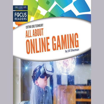 All About Online Gaming audiobook by Jill Sherman,Lauren McCullough