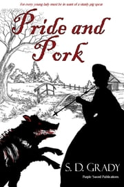 Pride and Pork ebook by S.D. Grady