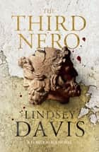 The Third Nero - Flavia Albia 5 (Falco: The New Generation) ebook by Lindsey Davis