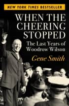 When the Cheering Stopped ebook by Gene Smith