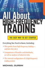All About High-Frequency Trading ebook by Michael Durbin