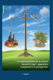 La représentation de la nature devant le juge : approches comparative et prospective ebook by Kobo.Web.Store.Products.Fields.ContributorFieldViewModel