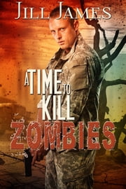 A Time to Kill Zombies ebook by Jill James