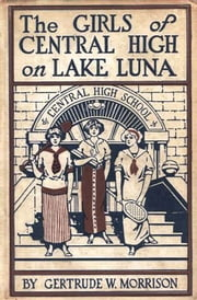 The Girls of Central High on Lake Luna ebook by Daniel Simmons