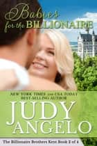 Babies for the Billionaire - A Romantic Comedy Adventure ebook by Judy Angelo