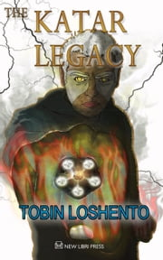 The Katar Legacy ebook by Tobin Loshento