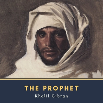 The Prophet audiobook by Khalil Gibran