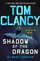 Tom Clancy Shadow of the Dragon ebook by