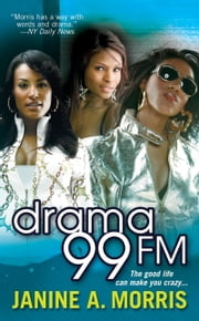 Drama 99 FM ebook by Janine A. Morris