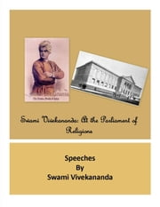 Swami Vivekananda at the Parliament of Religions ebook by IndicPub