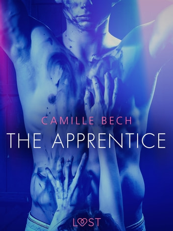 The Apprentice - Erotic Short Story ebook by Camille Bech