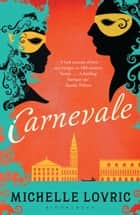 Carnevale eBook by Michelle Lovric