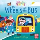The Wheels on the Bus - A baby sing-along book ebook by Pat-a-Cake, Richard Merritt