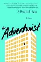 The Adventurist ebook by J. Bradford Hipps