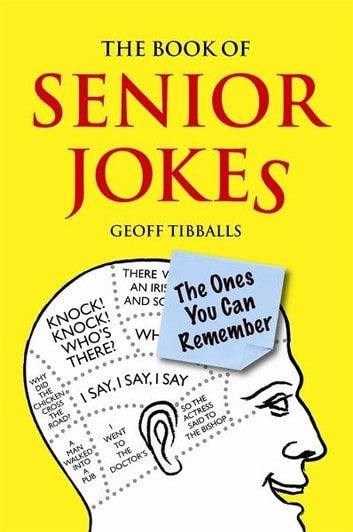 The Book of Senior Jokes - The Ones You Can Remember ebook by Geoff Tibballs