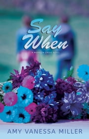 Say When ebook by Amy Vanessa Miller