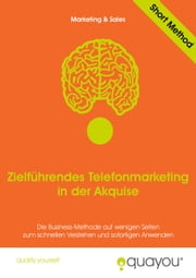Zielführendes Telefonmarketing in der Akquise ebook by Quayou GmbH