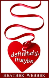 Definitely, Maybe: A Lucy Valentine Short Story ebook by Heather Webber
