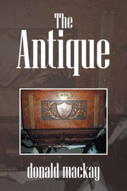 The Antique ebook by donald mackay