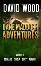 The Dane Maddock Adventures Volume 1 eBook by David Wood