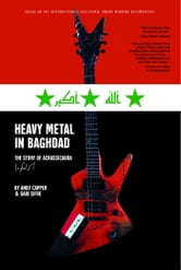 Heavy Metal in Baghdad - The Story of Acrassicauda ebook by Vice Media,Andy Capper