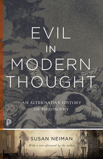 Evil in Modern Thought - An Alternative History of Philosophy ebook by Susan Neiman,Susan Neiman